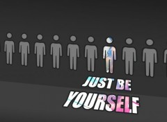 Art - Num�rique Just Be Yourself